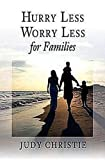 Hurry Less, Worry Less for Families
