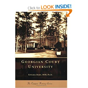 Georgian Court University (NJ) (Campus History Series) Edwarda Barry RSM Ph. D.