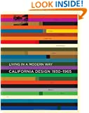"California Design, 1930--1965: ""Living in a Modern Way"""