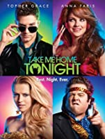 Take Me Home Tonight [HD]