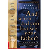 And when did you last see your father?: A Son&#39;s Memoir of Love and Lossby Blake Morrison