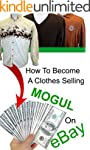 How To Become A Clothes Selling Mogul...