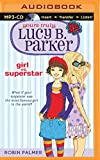 Girl vs. Superstar (Yours Truly, Lucy B. Parker)