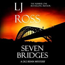 Seven Bridges: The DCI Ryan Mysteries, Book 8 Audiobook by LJ Ross Narrated by Jonathan Keeble