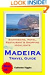 Madeira, Portugal Travel Guide - Sigh...