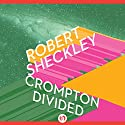 Crompton Divided Audiobook by Robert Sheckley Narrated by Marc Vietor