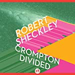 Crompton Divided | Robert Sheckley