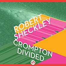 Crompton Divided (       UNABRIDGED) by Robert Sheckley Narrated by Marc Vietor