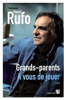 Grands-parents : à vous de jouer, Rufo, Marcel