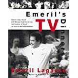Emeril's TV Dinners: Kickin' It Up a Notch with Recipes from Emeril Live and Essence of Emerilby Emeril Lagasse