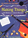 img - for Making Things: The Handbook of Creative Discovery book / textbook / text book