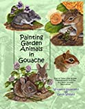 img - for Painting Garden Animals in Gouache book / textbook / text book