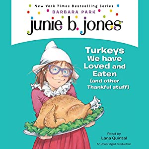 Junie B., First Grader: Turkeys We Have Loved and Eaten (and Other Thankful Stuff) Audiobook
