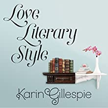 Love Literary Style: Girl Meets Class Series, Book 2 Audiobook by Karin Gillespie Narrated by Cris Dukehart