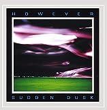 Sudden Dusk by However (1981-12-18)