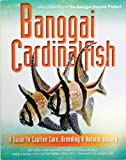Banggai Cardinalfish: A Guide to Captive Care, Breeding & Natural History hardcover ed.