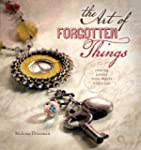 The Art of Forgotten Things: Creating...