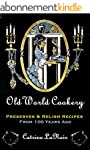 Old World Cookery, Preserves & Relish...