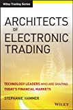 img - for Architects of Electronic Trading: Technology Leaders Who Are Shaping Today's Financial Markets (Wiley Trading) book / textbook / text book