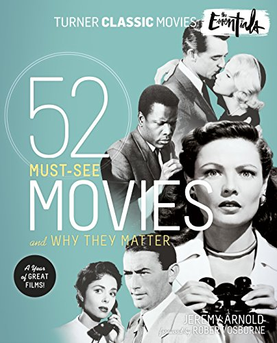 turner-classic-movies-the-essentials-52-must-see-movies-and-why-they-matter