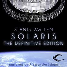 Solaris: The Definitive Edition (       UNABRIDGED) by Stanislaw Lem, Bill Johnston (translator) Narrated by Alessandro Juliani