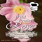 Wild Prairie Rose | Teresa Ives Lilly