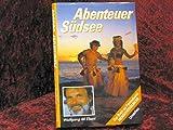 """Abenteuer Südsee. Fernsehbegleitbuch zur ZDF-Serie """"Menschenskinder"""" im ZDF."""