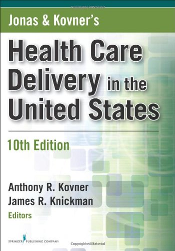 Jonas and Kovner's Health Care Delivery in the United...