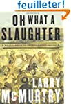 Oh What a Slaughter: Massacres in the...