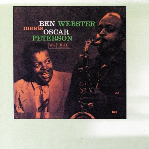 Ben Webster Meets Oscar Peterson by Ben Webster and Oscar Peterson