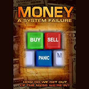 Money: A System Failure | [Duane Mullin]
