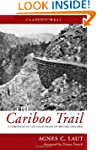 The Cariboo Trail: A Chronicle of the...