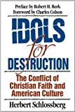 Idols for Destruction: The Conflict of Christian Faith and American Culture (0891077383) by Herbert Schlossberg