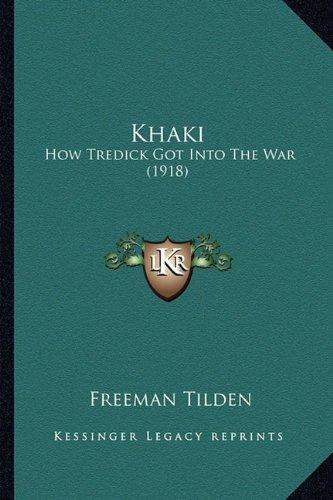 Khaki Khaki: How Tredick Got Into the War (1918) How Tredick Got Into the War (1918)