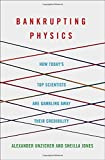 img - for Bankrupting Physics: How Today's Top Scientists are Gambling Away Their Credibility (MacSci) book / textbook / text book