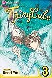 Fairy Cube, Vol. 3 (1421516705) by Yuki, Kaori