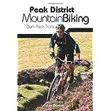 Peak District Mountain Biking: Dark Peak Trailsby Jon Barton