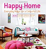 Happy Home: Everyday Magic for a Colourful Home