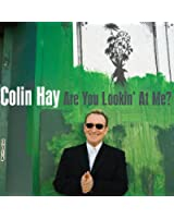 Are You Lookin' at Me? / Colin Hay 74453-2