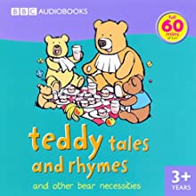 Teddy Tales and Rhymes: and Other Bear Necessities Audiobook by BBC Audiobooks Narrated by Full Cast