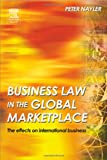 echange, troc Peter A. Nayler - Business Law in the Global Market Place: The Effects On International Business