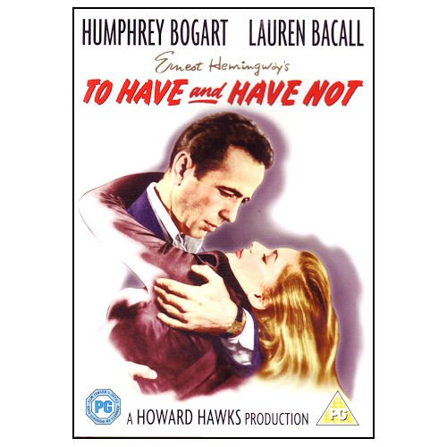 To Have and Have Not [1944]