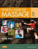 Sports & Exercise Massage: Comprehensive Care for Athletics, Fitness, & Rehabilitation, 2e (032308382X) by Sandy Fritz
