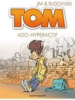 Tom, Tome 2 : Ado hyperactif