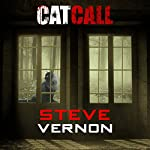 Cat Call: A Tale of Ghosts and Darker Things | Steve Vernon