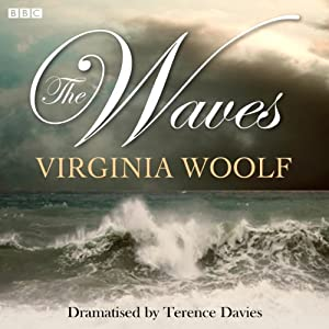 The Waves (Dramatised) | [Virginia Woolf, Terence Davies (dramatisation)]