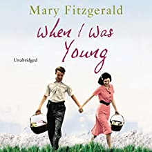 When I Was Young (       UNABRIDGED) by Mary Fitzgerald Narrated by Karen Cass