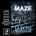 The Maze: The Lost Labyrinth Audiobook by Jason Brannon Narrated by Ed Hunter