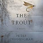 The Trout: A Novel | Peter Cunningham