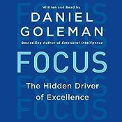Focus: The Hidden Driver of Excellence | [Daniel Goleman]